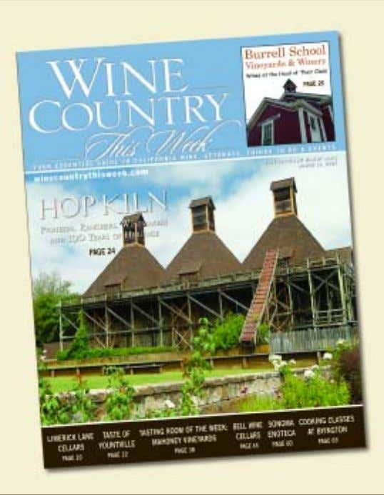Planning a trip to Northern California Wine Country? Look for W INE C OUNTRY T