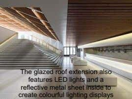 The glazed roof extension also features LED lights and a reflective metal sheet inside to