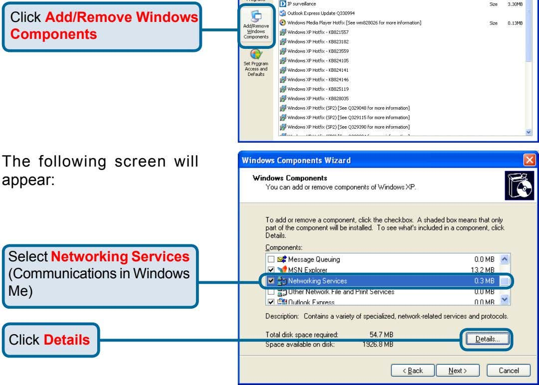 Click Add/Remove Windows Components The following screen will appear: Select Networking Services (Communications in