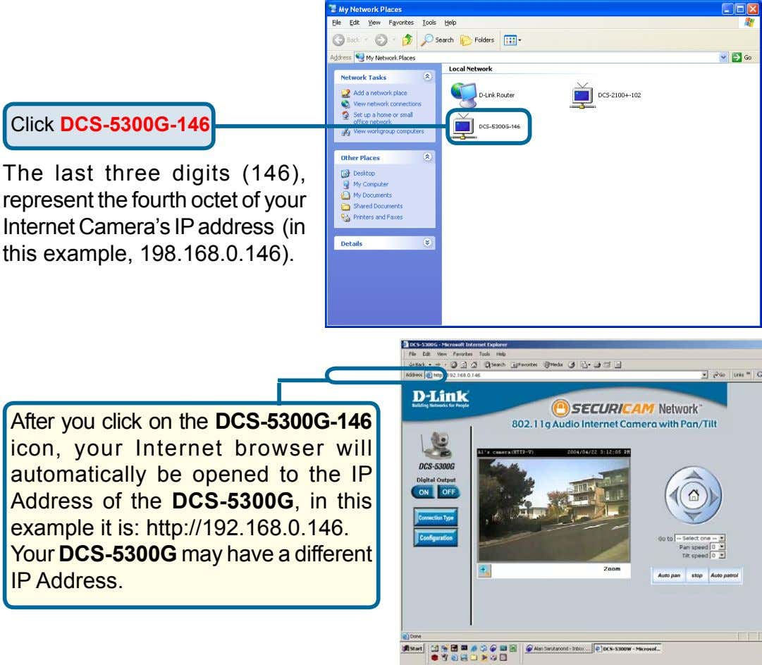 Click DCS-5300G-1 The last three digits (146), represent the fourth octet of your Internet Camera's