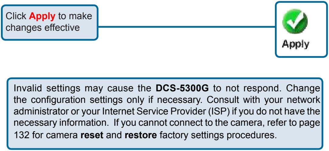 Click Apply to make changes effective Invalid settings may cause the DCS-5300G to not respond.