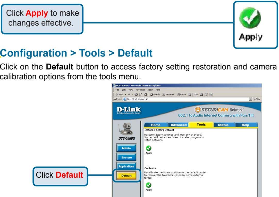 Click Apply to make changes effective. Configuration > Tools > Default Click on the Default