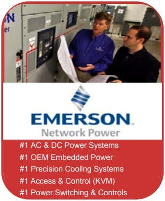 #1 AC & DC Power Systems #1 OEM Embedded Power #1 Precision Cooling Systems #1