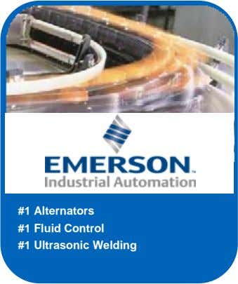 #1 Alternators #1 Fluid Control #1 Ultrasonic Welding