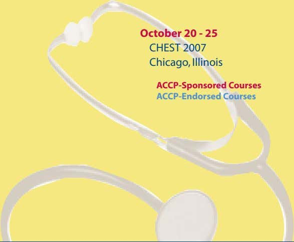 October 20 - 25 CHEST 2007 Chicago, Illinois ACCP-Sponsored Courses ACCP-Endorsed Courses