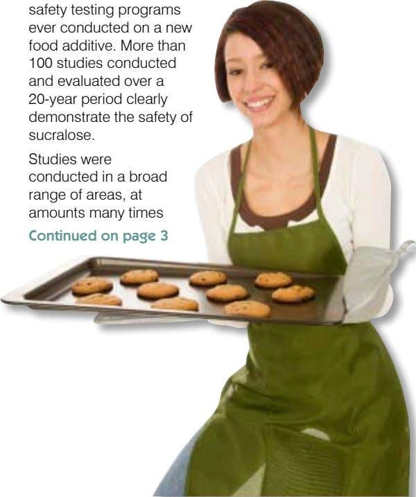 the body. Thus, it has no effect SAFETY The safety of sucralose is documented by one