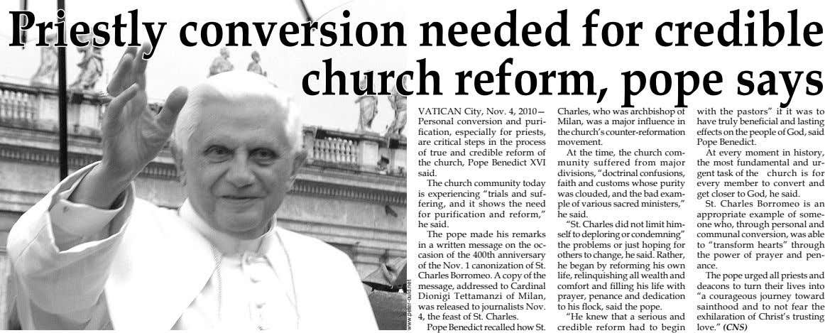 Priestly conversion needed for credible church reform, pope says VATICAN City, Nov. 4, 2010— Charles, who