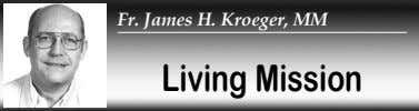 Fr. James H. Kroeger, MM Living Mission