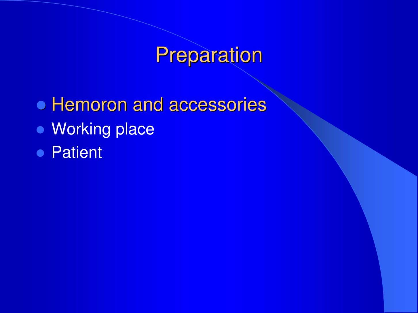 PreparationPreparation HemoronHemoron and and accessories accessories Working place Patient