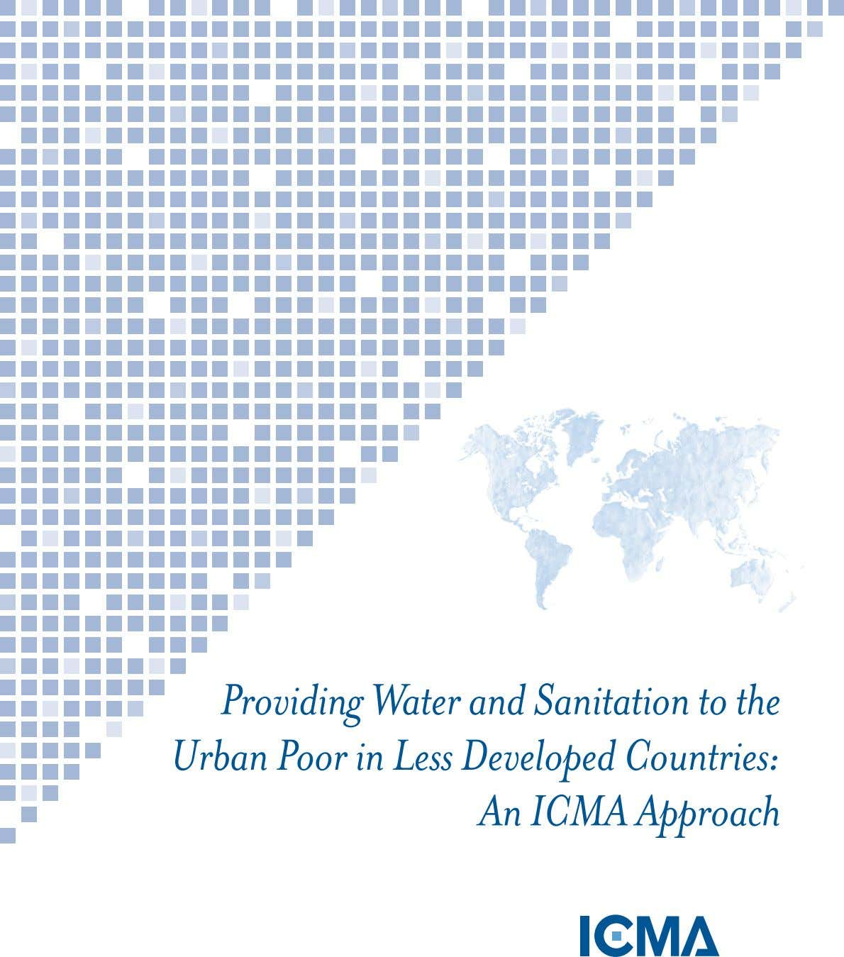 Providing Water and Sanitation to the Urban Poor in Less Developed Countries: An ICMA Approach