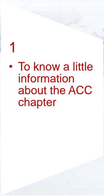 1 • To know a little information about the ACC chapter