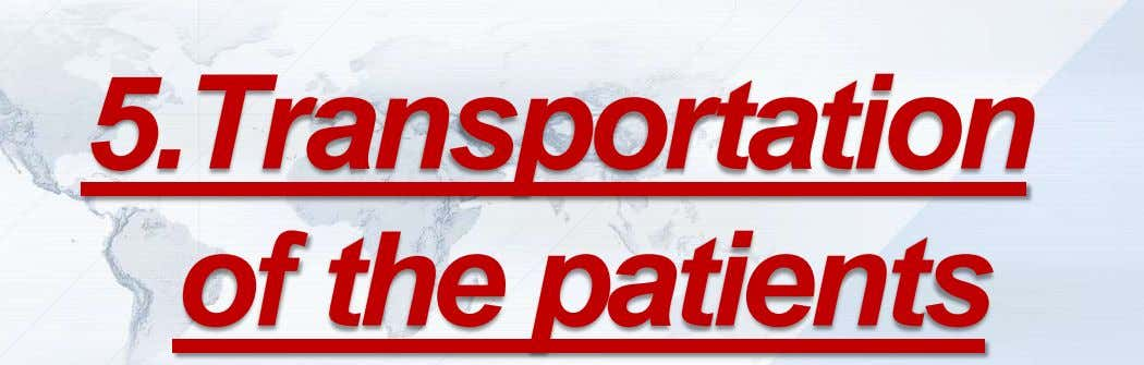 5.Transportation of the patients