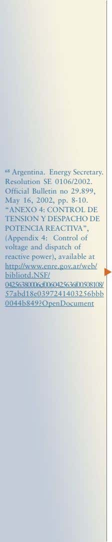 68 Argentina. Energy Secretary. Resolution SE 0106/2002. Official Bulletin no 29.899, May 16, 2002, pp.