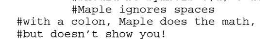 #should be symbols c,d, c+d. #Maple ignores spaces #with a colon, Maple does the math, #but