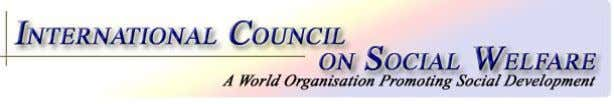 Social Work Organizations and their members to international organizations relevant to social development and welfare. 29