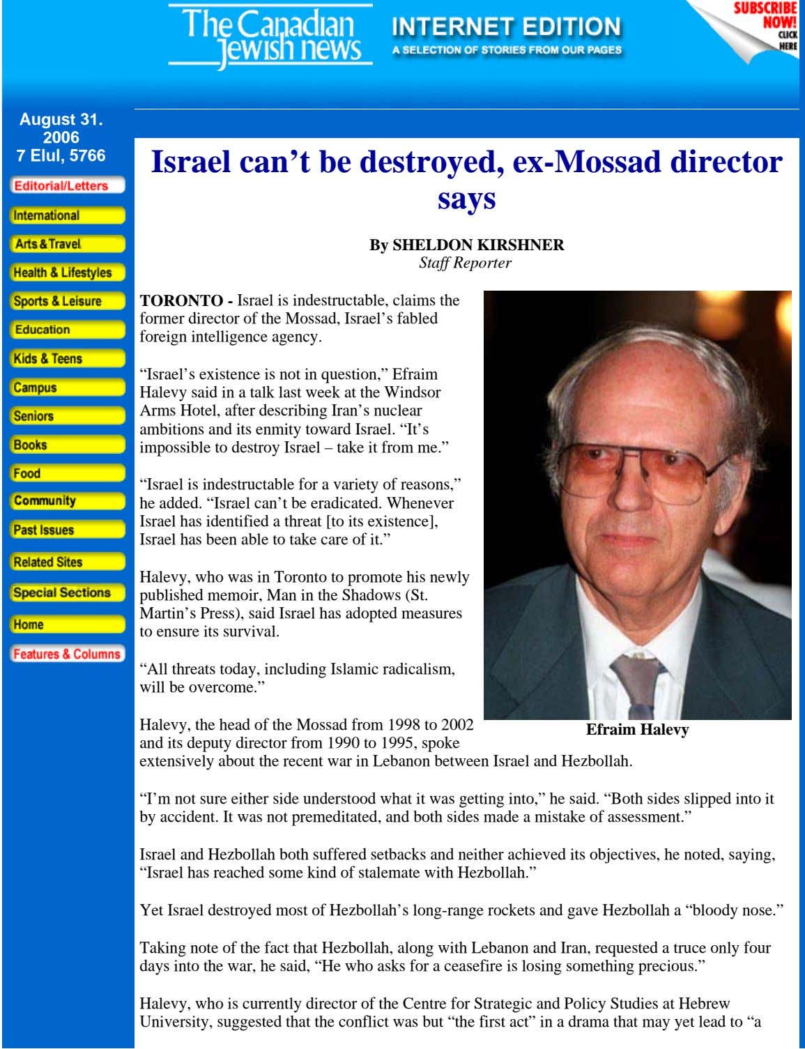 August 31. 2006 7 Elul, 5766 Israel can't be destroyed, ex-Mossad director says By SHELDON