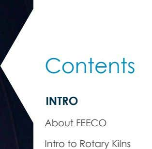 Contents INTRO About FEECO Intro to Rotary Kilns