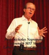Prof. Nicholas Negroponte, Co-founder MIT Media Laboratory, shared his vision of future technologies.
