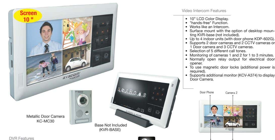 "Video Intercom Features Screen 10 "" • 10"" LCD Color Display. • ""hands-free"" Function. •"