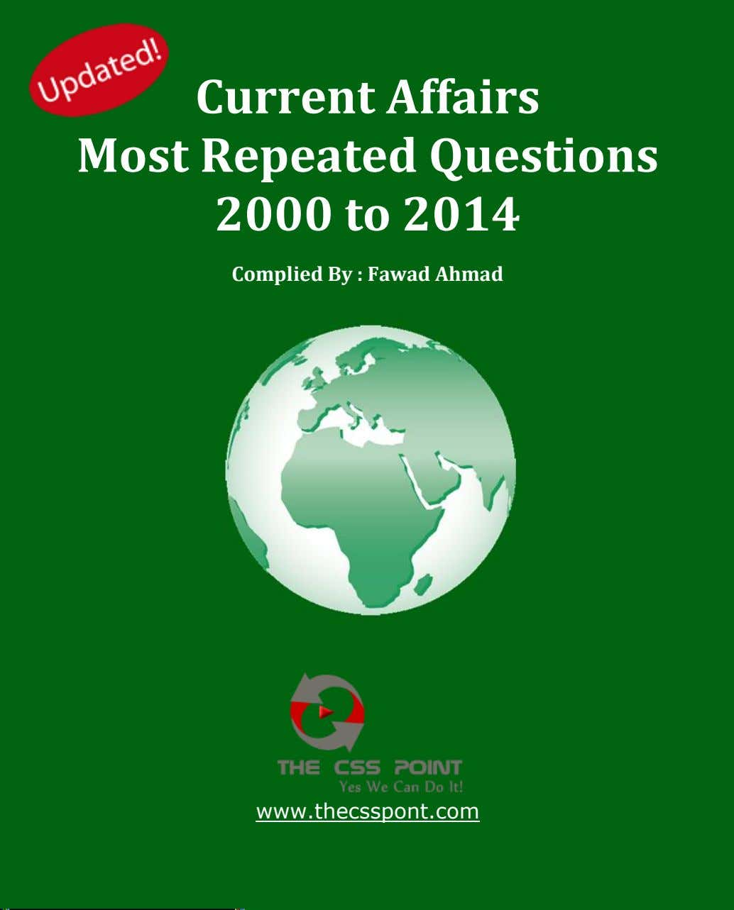 Current Affairs Most Repeated Questions 2000 to 2014 Complied By : Fawad Ahmad www.thecsspont.com