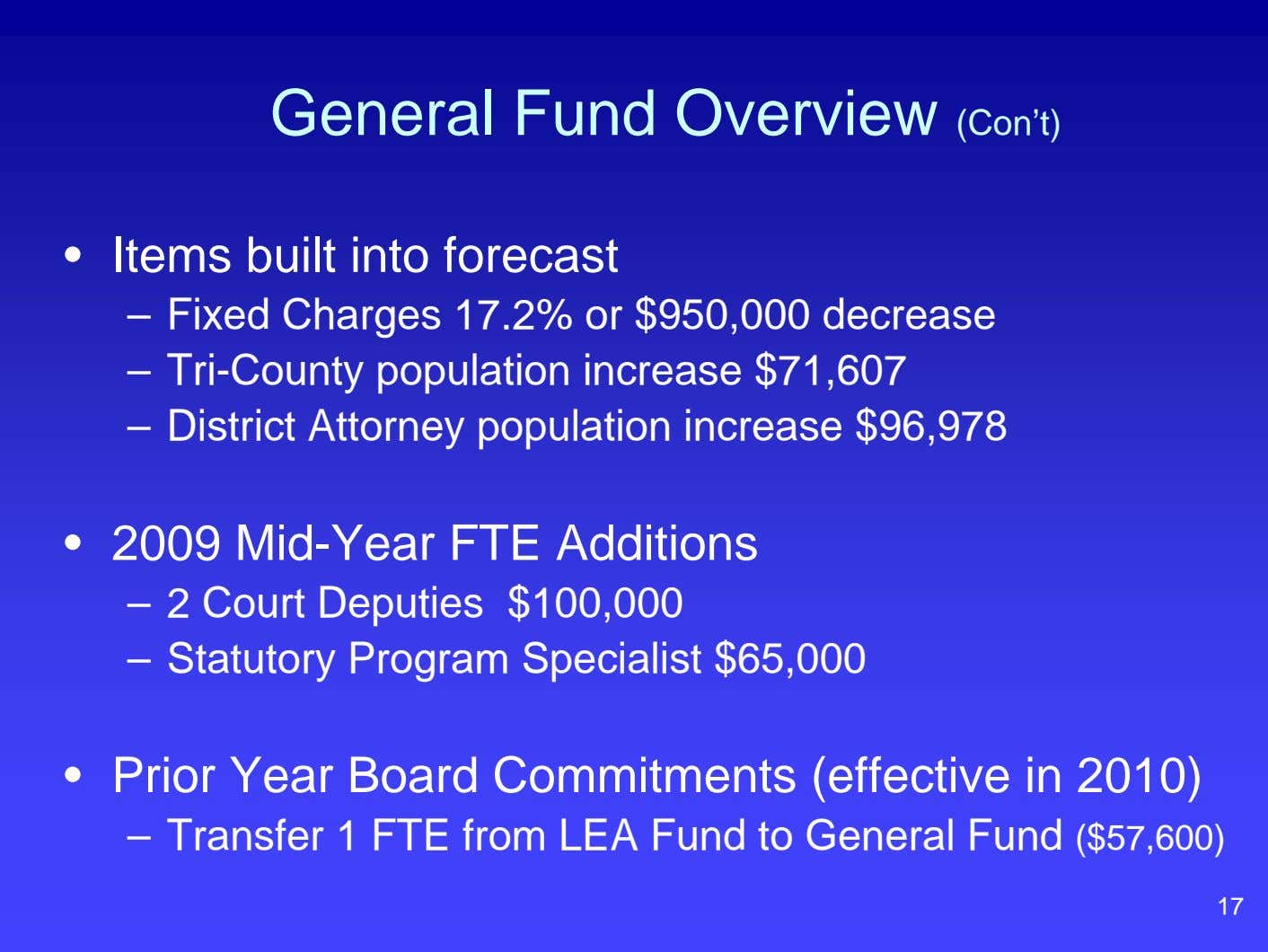 General Fund Overview (Con't) • Items built into forecast – Fixed Charges 17.2% or $950,000