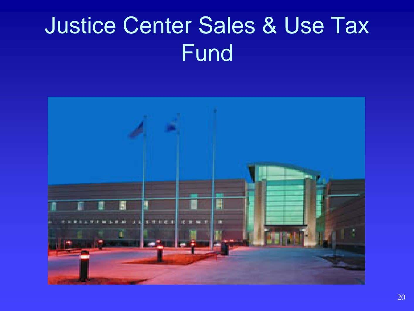 Justice Center Sales & Use Tax Fund 20