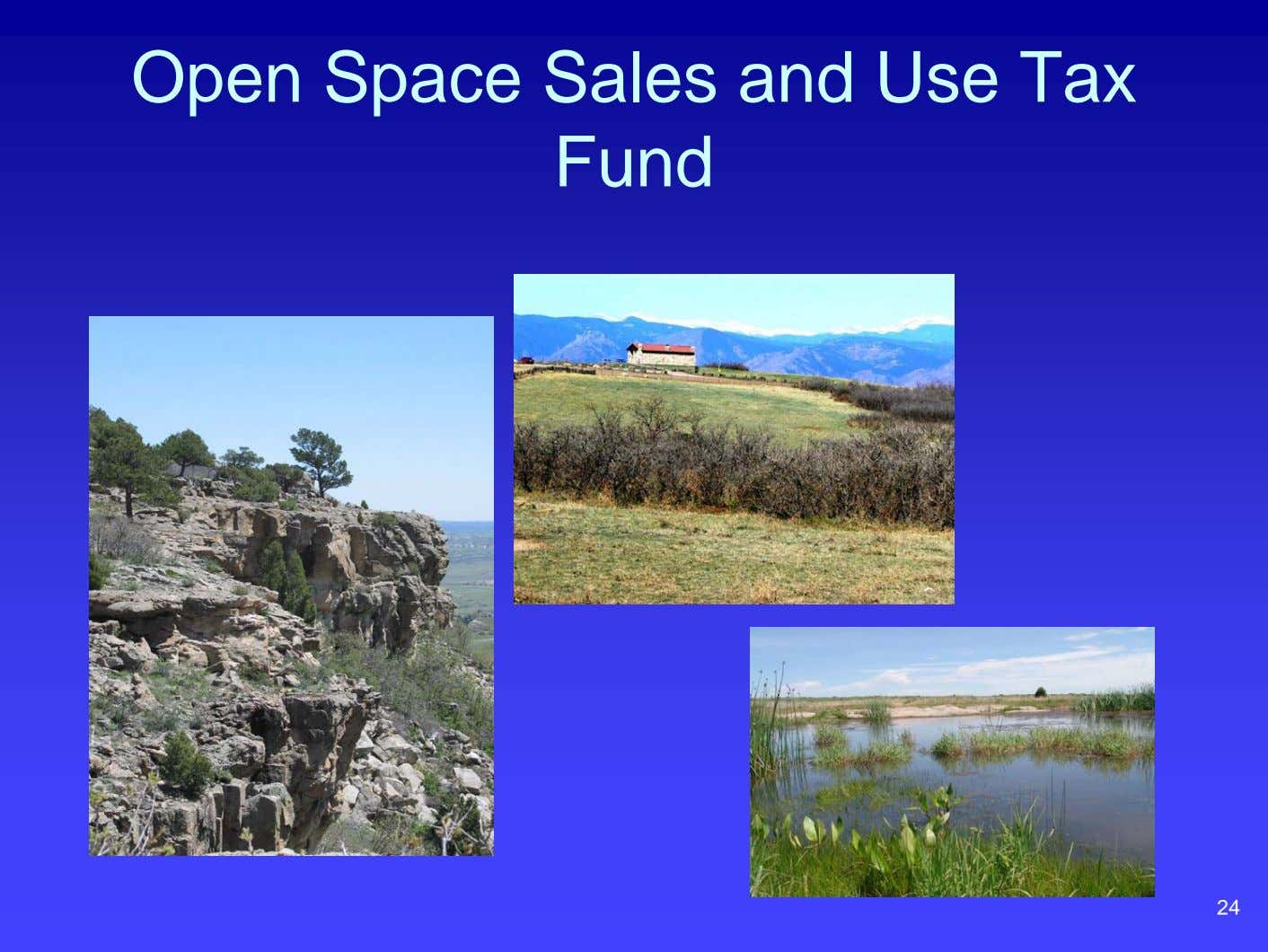 Open Space Sales and Use Tax Fund 24