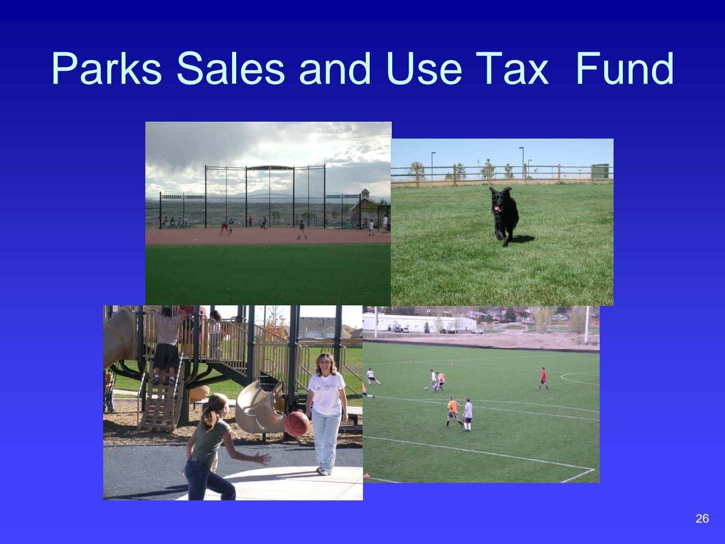 Parks Sales and Use Tax Fund 26