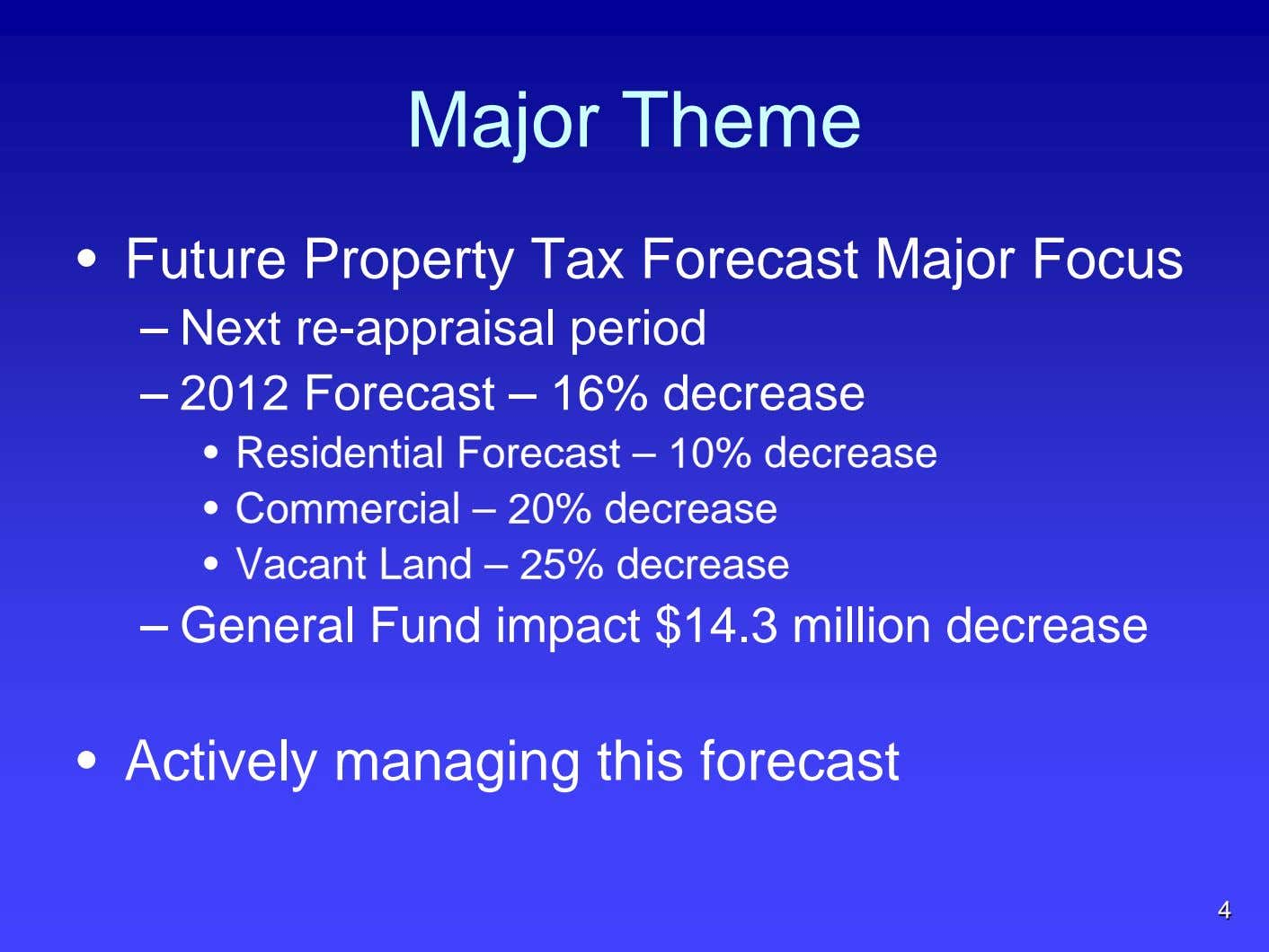 Major Theme • Future Property Tax Forecast Major Focus – Next re-appraisal period – 2012