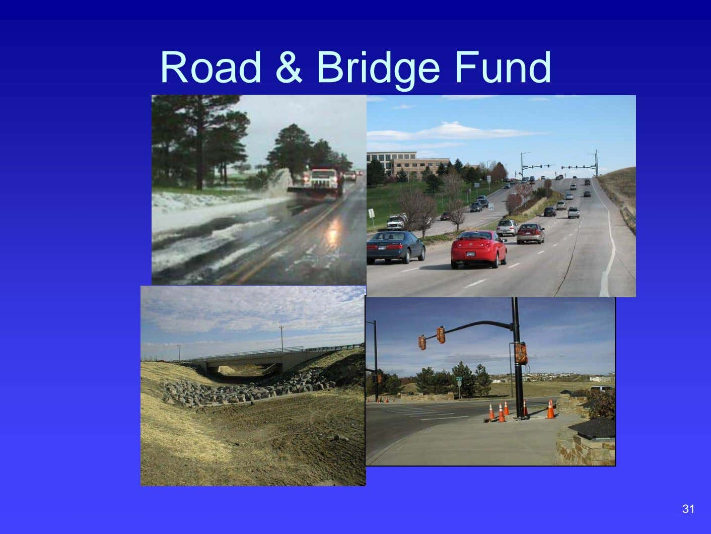 Road & Bridge Fund 31