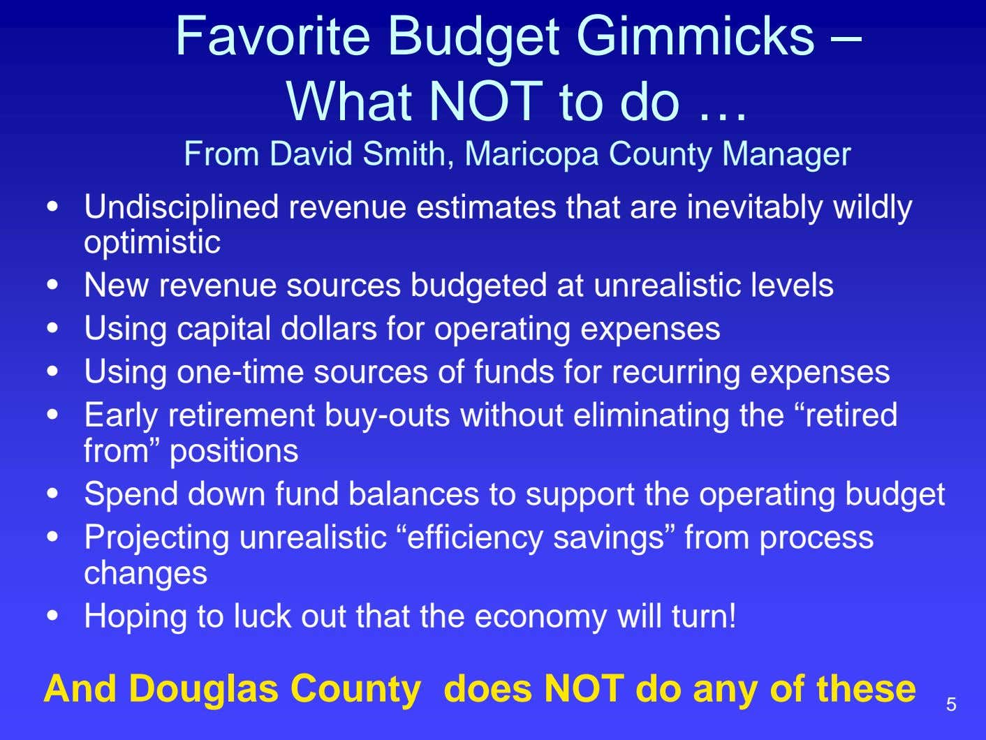 Favorite Budget Gimmicks – What NOT to do … From David Smith, Maricopa County Manager
