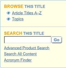 BROWSE THIS TITLE Article Titles A–Z Topics SEARCH THIS TITLE Advanced Product Search Search All