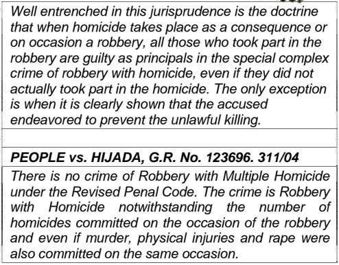 Well entrenched in this jurisprudence is the doctrine that when homicide takes place as a