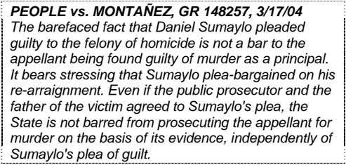 PEOPLE vs. MONTAÑEZ, GR 148257, 3/17/04 The barefaced fact that Daniel Sumaylo pleaded guilty to