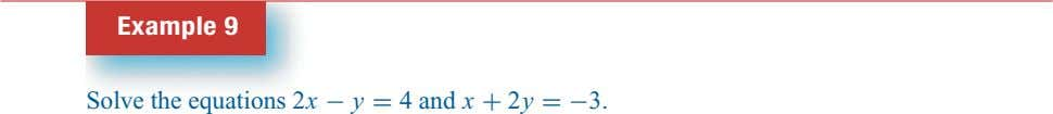 Example 9 Solve the equations 2x − y = 4 and x + 2y =