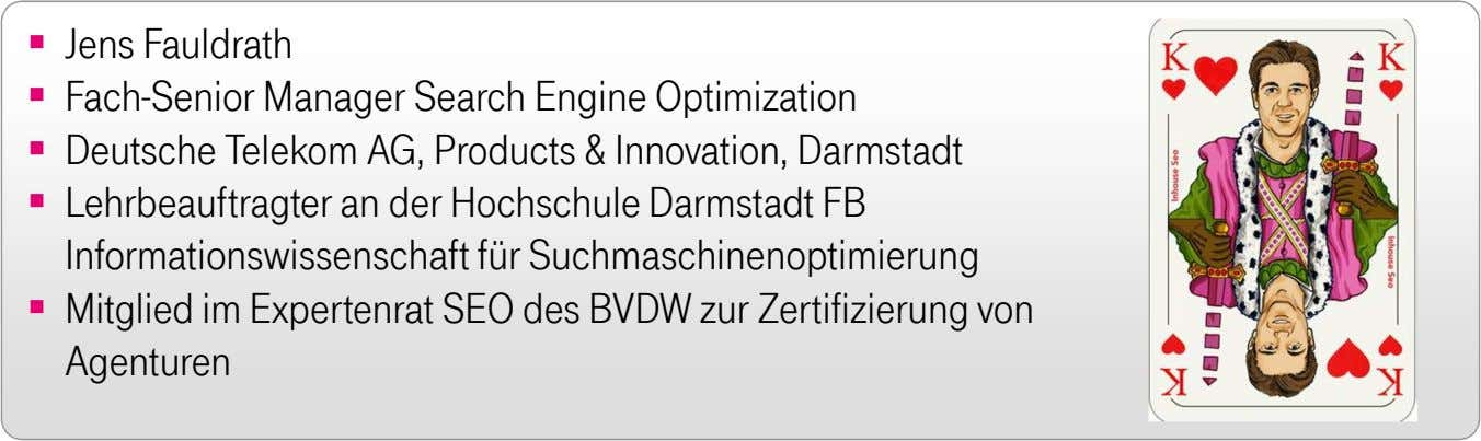 Jens Fauldrath Fach-Senior Manager Search Engine Optimization Deutsche Telekom AG, Products & Innovation,