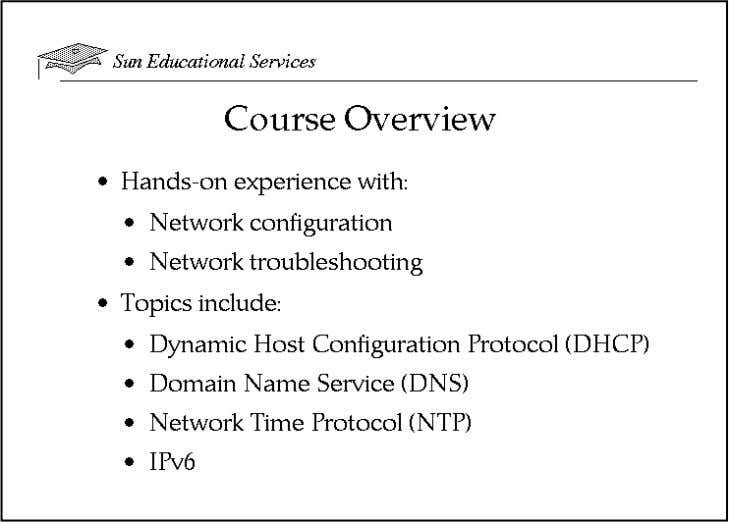 Course Overview This course provides hands-on experience with network configuration, network troubleshooting; Domain Name