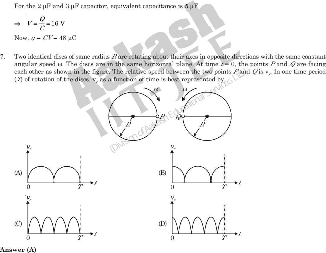 For the 2 μF and 3 μF capacitor, equivalent capacitance is 5 μF Q ⇒