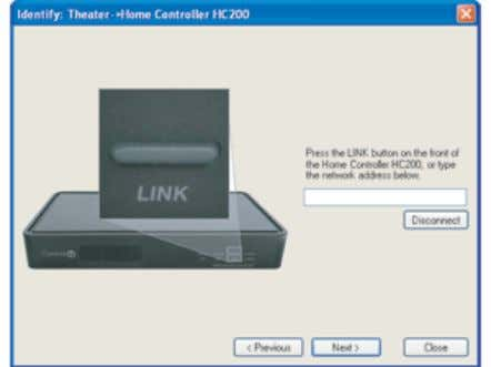 Controller (HC200) identification screen in the Theater: 6. Click Close to exit the wizard. 7. To