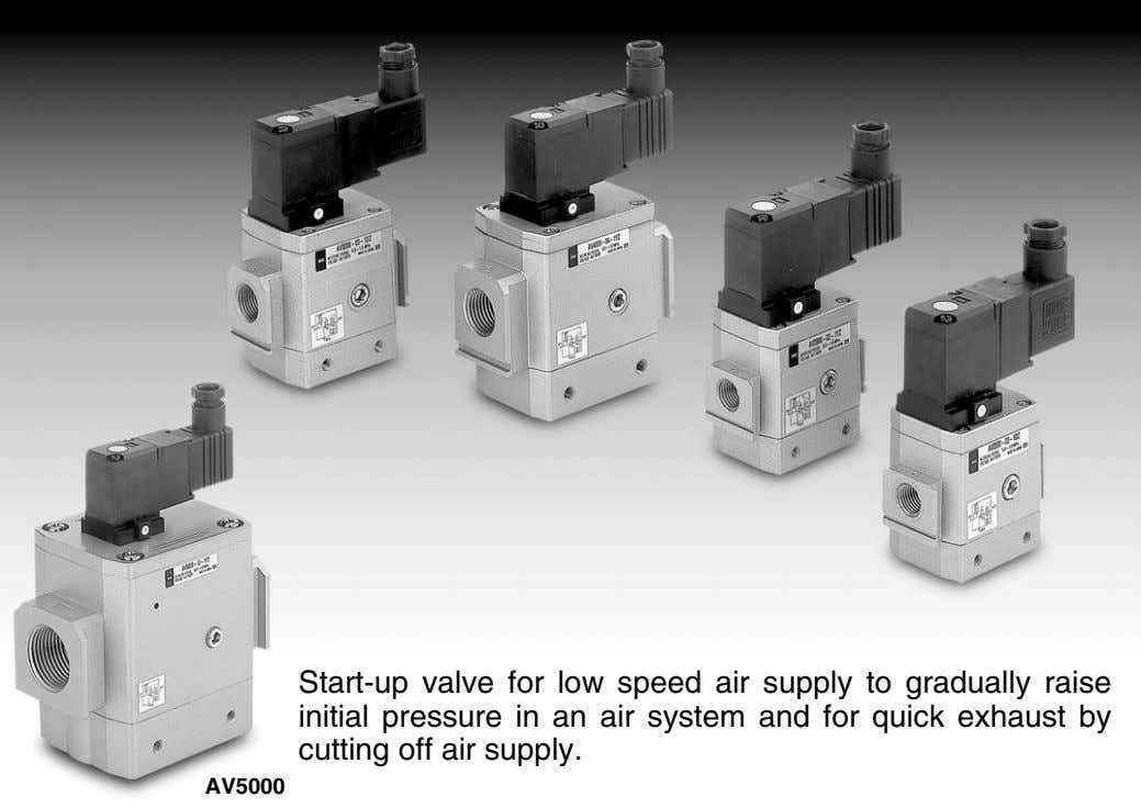 Start-up valve for low speed air supply to gradually raise initial pressure in an air