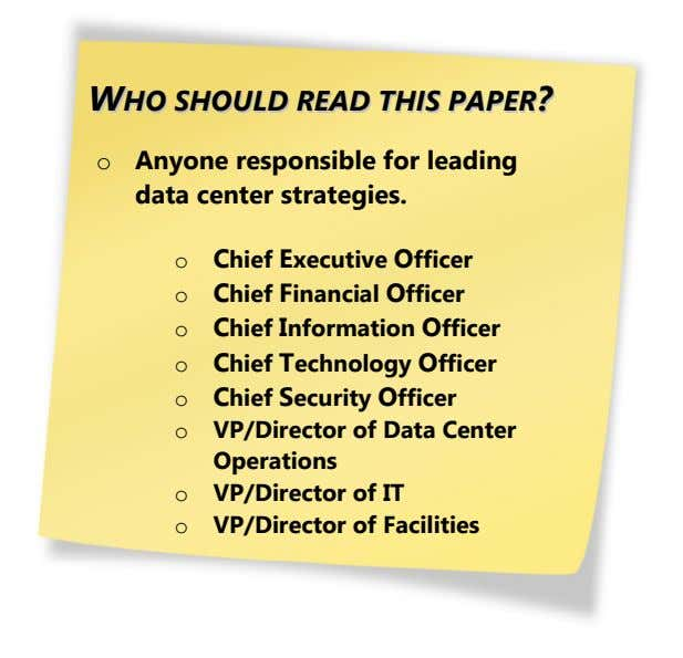 WWHHOO SSHHOOUULLDD RREEAADD TTHHIISS PPAAPPEERR?? o Anyone responsible for leading data center strategies. o Chief