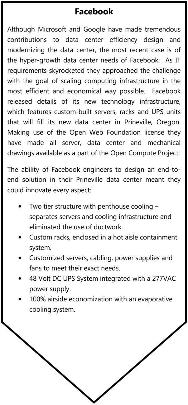 Facebook Although Microsoft and Google have made tremendous contributions to data center efficiency design and