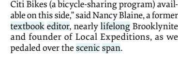 "Citi Bikes (a bicycle-sharing program) avail- able on this side,"" said Nancy Blaine, a former"