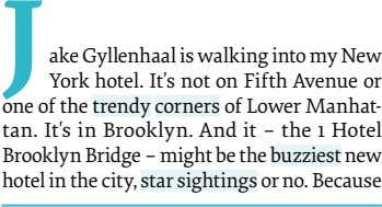 J ake Gyllenhaal is walking into my New York hotel. It's not on Fifth Avenue