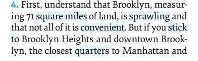 4. First, understand that Brooklyn, measur- ing 71 square miles of land, is sprawling and