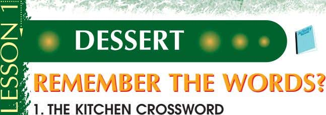 DESSERT REMEMBER REMEMBER THE THE WORDS? WORDS? 1. THE KITCHEN CROSSWORD LESSON 1