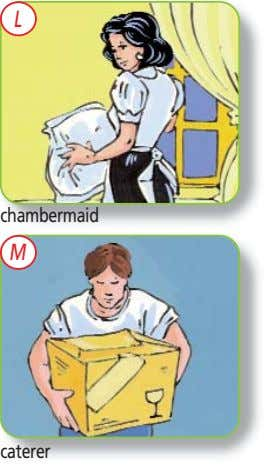 L chambermaid M caterer