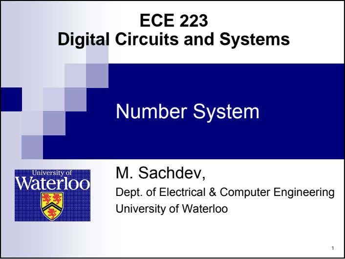 ECE 223 Digital Circuits and Systems Number System M. Sachdev, Dept. of Electrical & Computer
