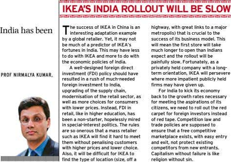 ikEa's india rollout will bE slow in India has been T he success of IKEA in