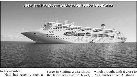 Cruise liner Pacific Jewel anchored off Port Denarau Marina. to his member. Nadi has recently seen